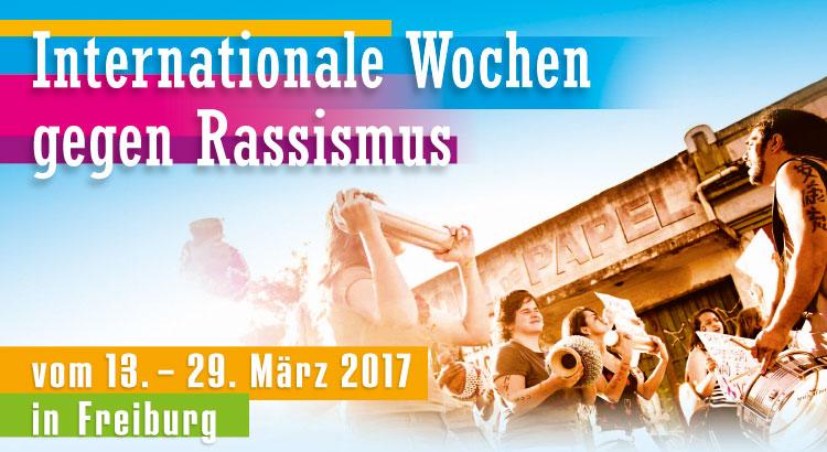 Plakat - Internationale Wochen gegen Rassismus vom 13.-29.3.2017 in Freiburg